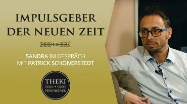 Perspektiven: Impulsgeber für die neue Zeit mit Patrick Schönerstedt
