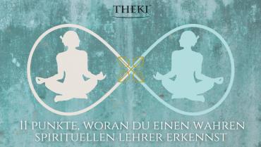11 Punkte, woran du einen echten spirituellen Lehrer erkennst